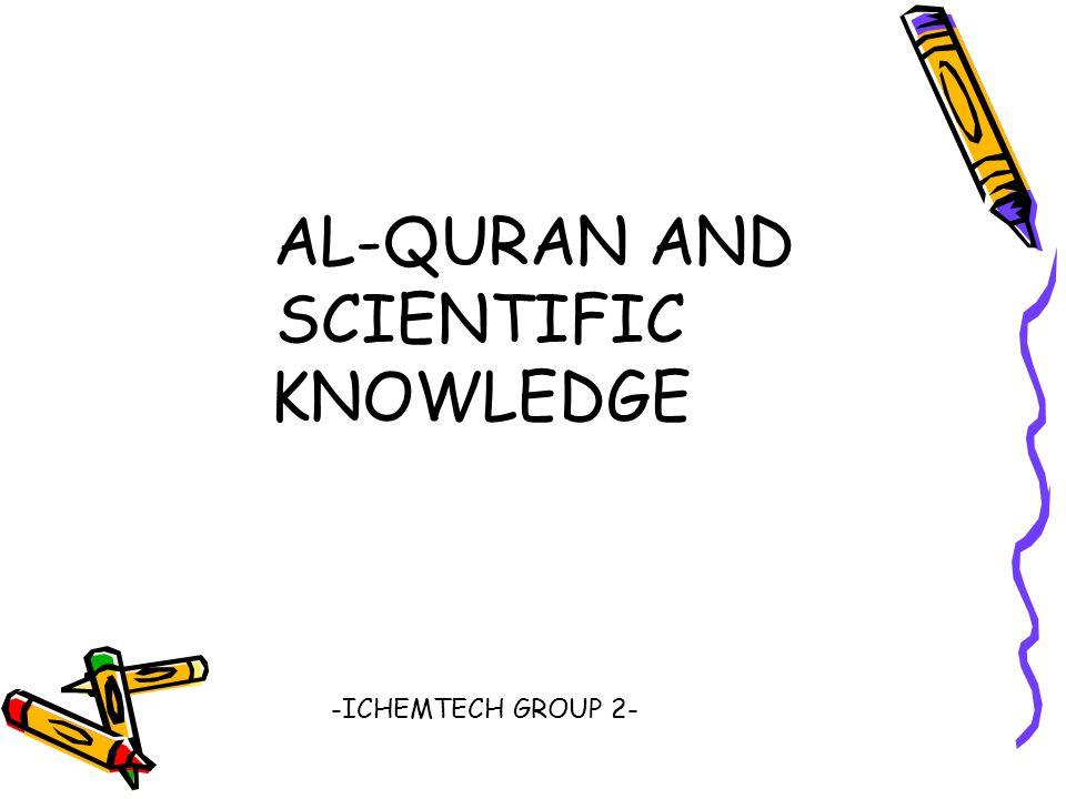 AL-QURAN AND SCIENTIFIC KNOWLEDGE -ICHEMTECH GROUP 2-
