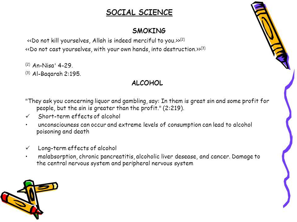 SOCIAL SCIENCE SMOKING > (2) > (3) (2) An-Nisa' 4-29. (3) Al-Baqarah 2:195. ALCOHOL