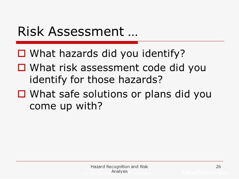 Hazard Recognition and Risk Analysis 25 Example