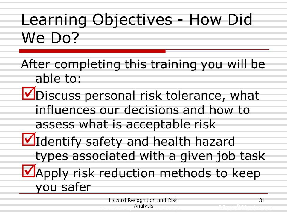 Hazard Recognition and Risk Analysis 30 What About the Workplace Processes that Have Specific Controls?