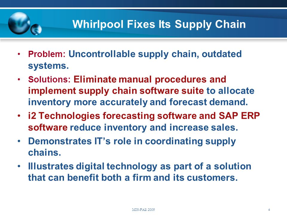 Whirlpool Fixes Its Supply Chain Problem: Uncontrollable supply chain, outdated systems. Solutions: Eliminate manual procedures and implement supply c