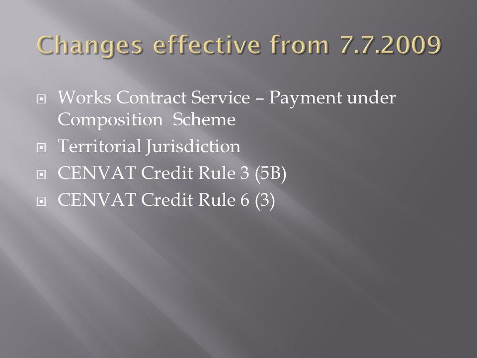 Works Contract Service – Payment under Composition Scheme  Territorial Jurisdiction  CENVAT Credit Rule 3 (5B)  CENVAT Credit Rule 6 (3)