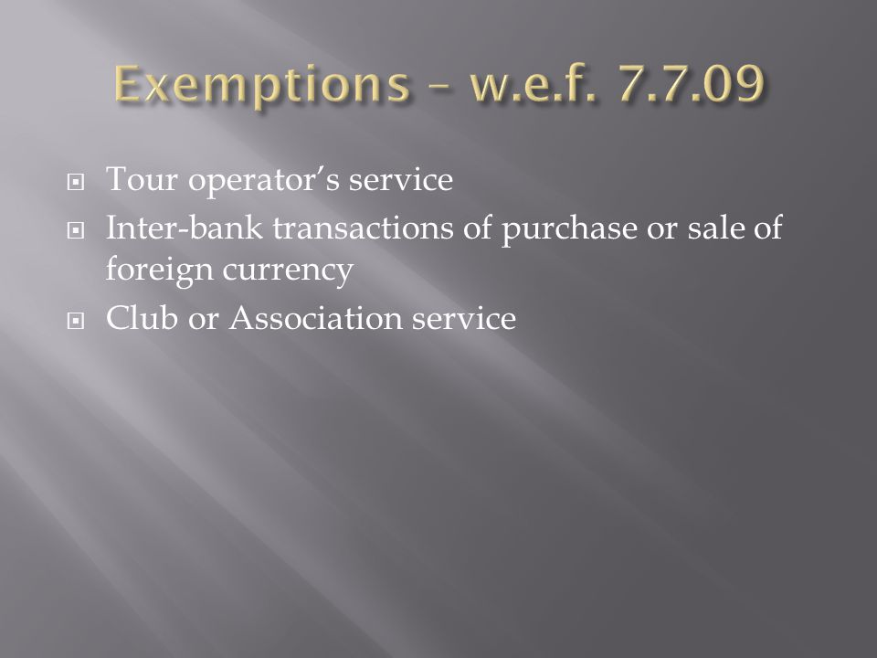  Tour operator's service  Inter-bank transactions of purchase or sale of foreign currency  Club or Association service