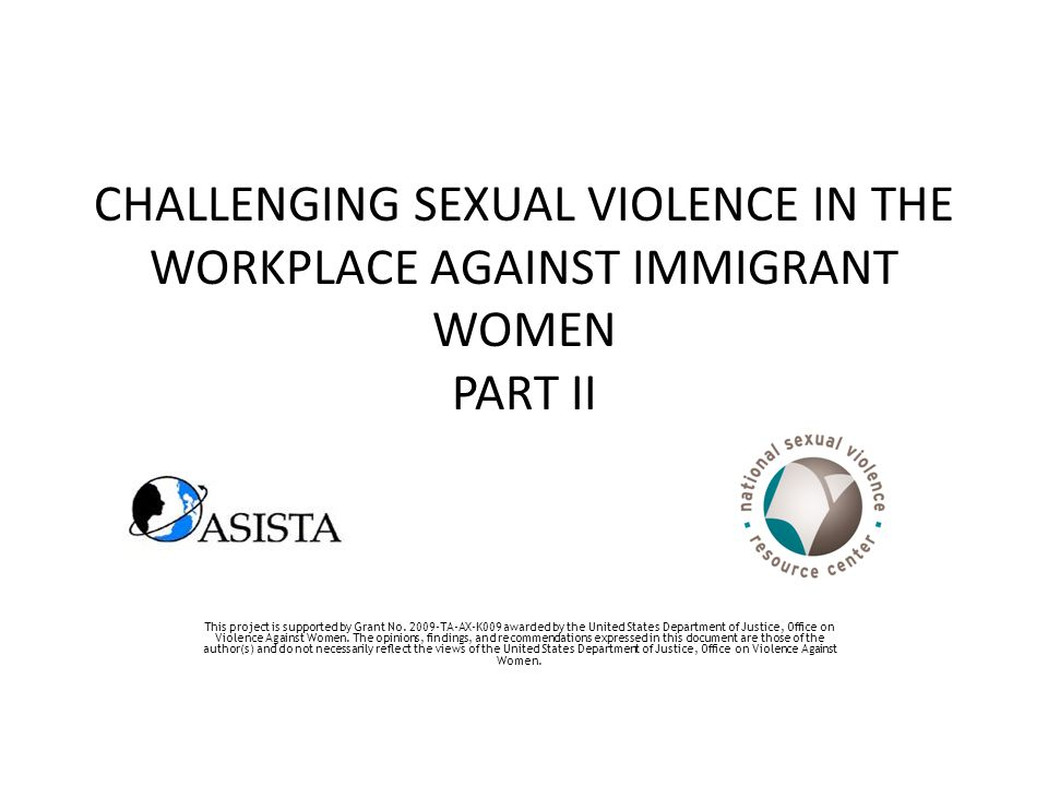 GOALS 1- Clarification on myths and realities 2- Dynamics of SV in the workplace 3- Safety planning 4- Outreach efforts with a focus on prevention 5- Screening for immigration remedies