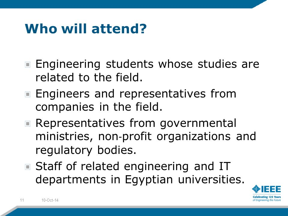 Who will attend. Engineering students whose studies are related to the field.