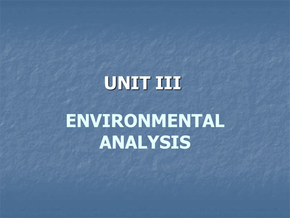 ENVIRONMENTAL ANALYSIS UNIT III