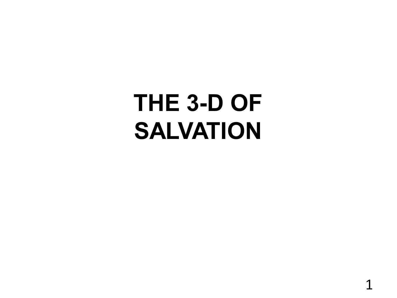 THE 3-D OF SALVATION 1