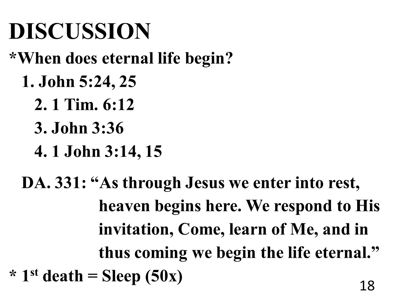 DISCUSSION *When does eternal life begin. 1. John 5:24, 25 2.