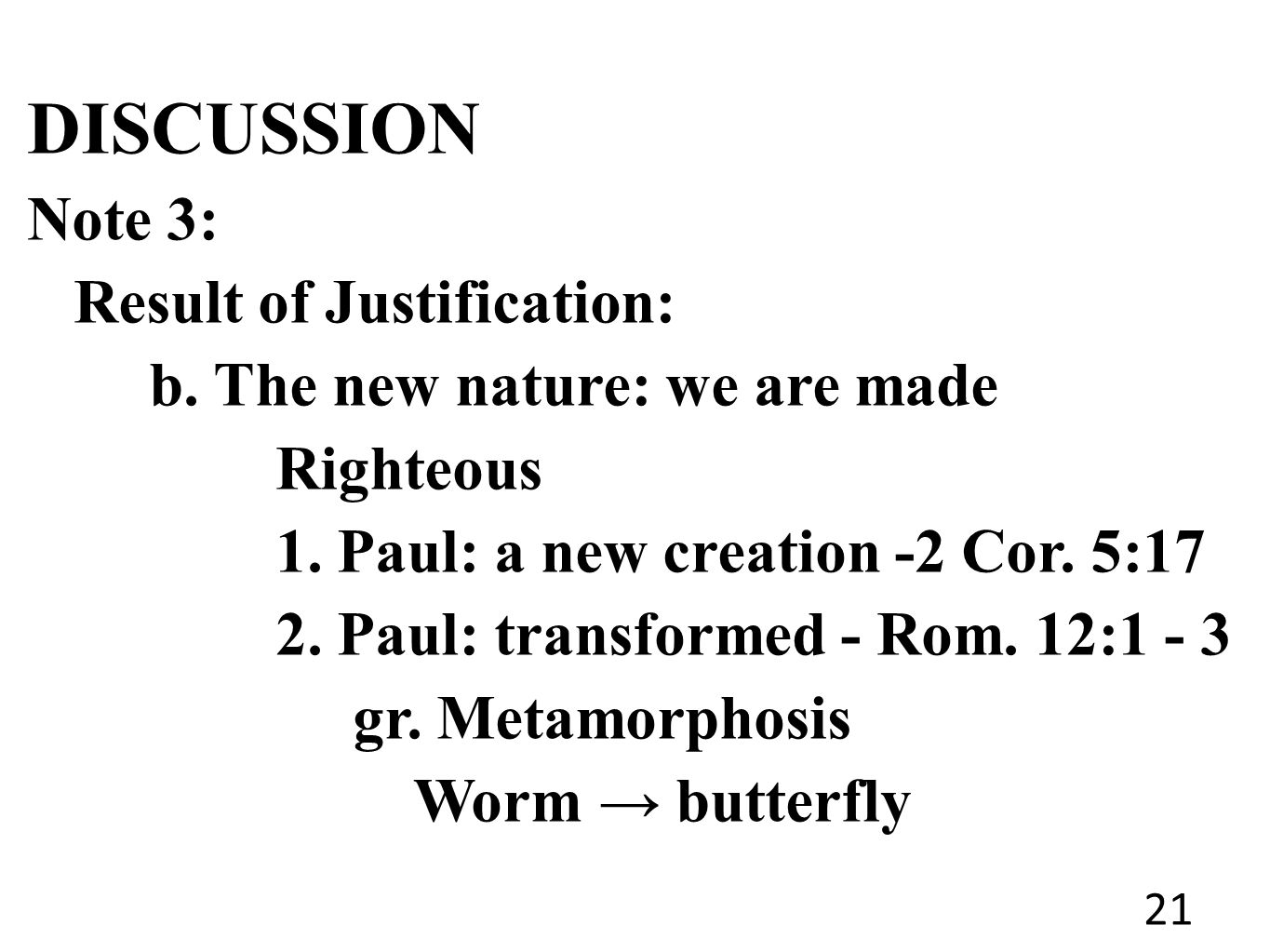 DISCUSSION Note 3: Result of Justification: b. The new nature: we are made Righteous 1.