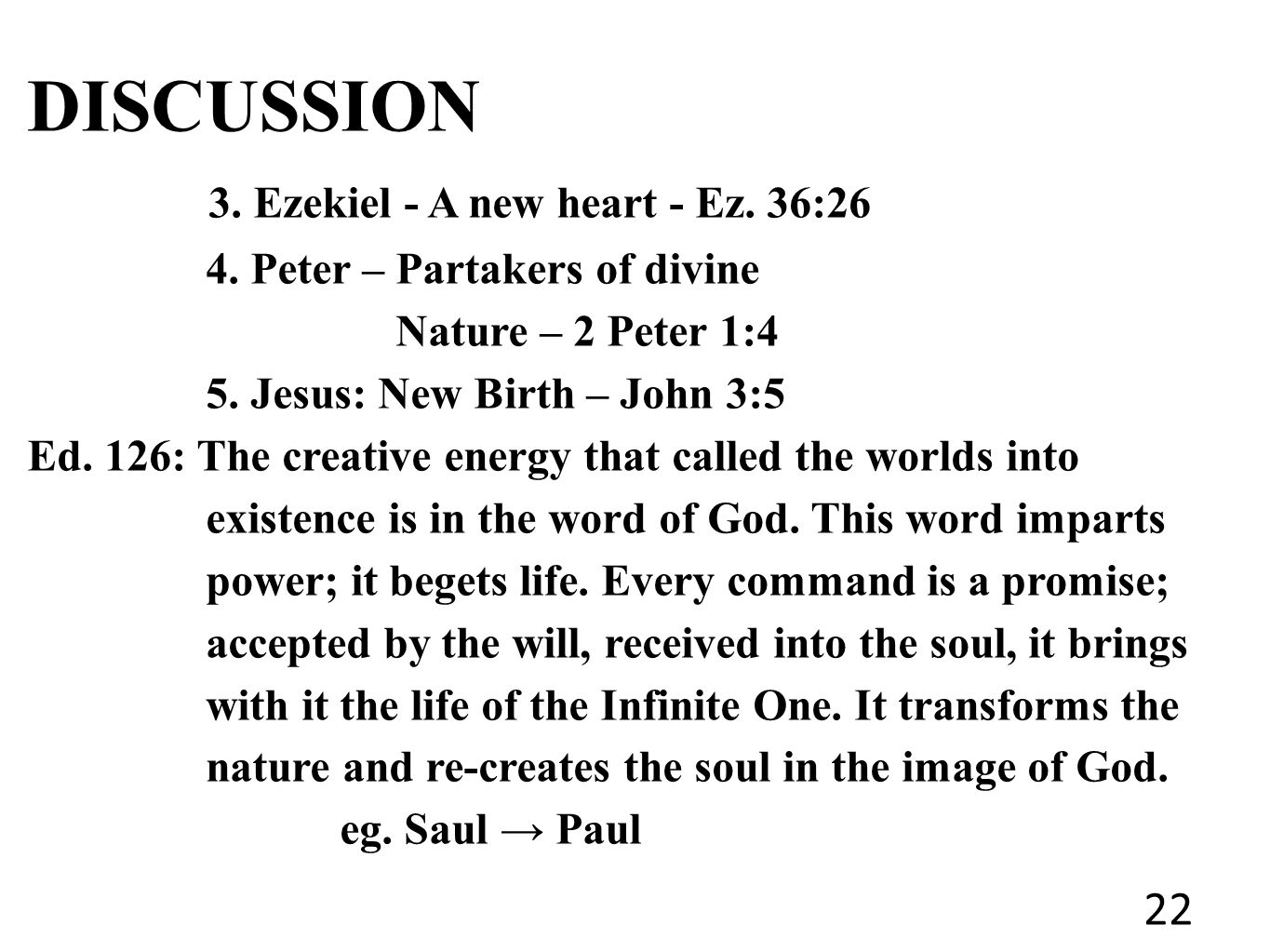 DISCUSSION 3. Ezekiel - A new heart - Ez. 36:26 4.