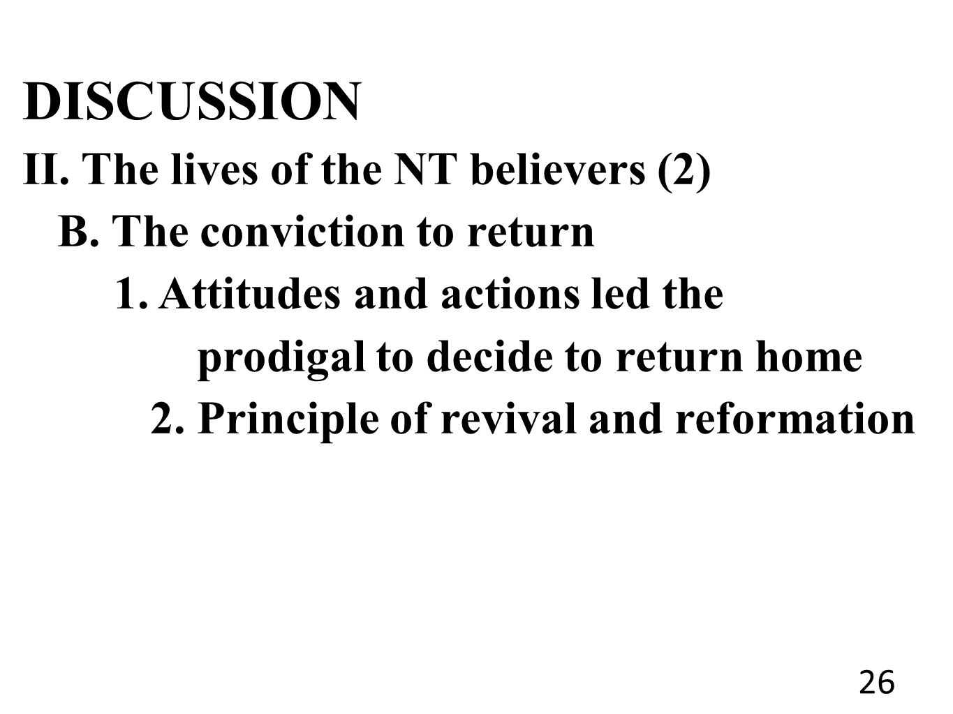 DISCUSSION II. The lives of the NT believers (2) B.