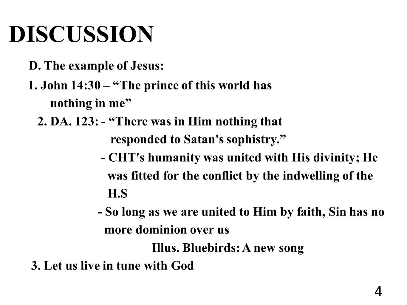 DISCUSSION D. The example of Jesus: 1.