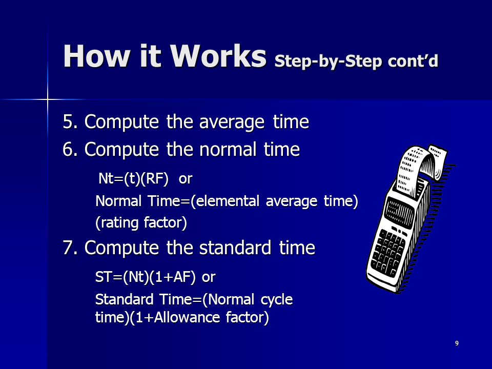 9 How it Works Step-by-Step cont'd 5. Compute the average time 6.