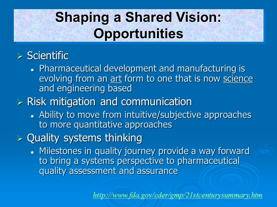 Scientific Pharmaceutical development and manufacturing is evolving from an art form to one that is now science and engineering based Pharmaceutical