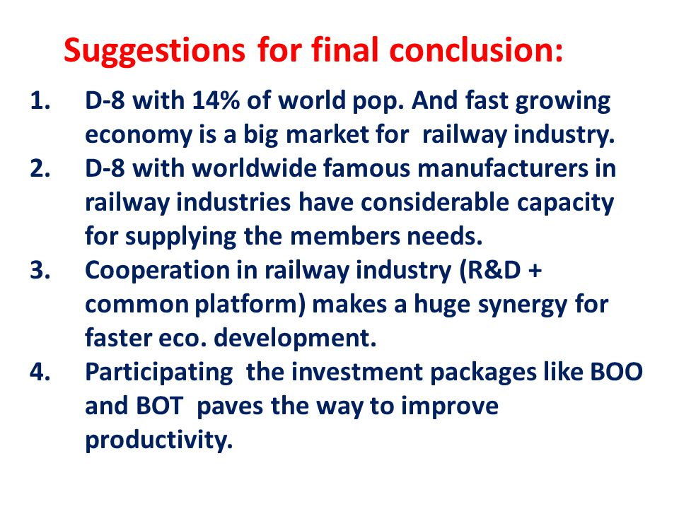 1.D-8 with 14% of world pop. And fast growing economy is a big market for railway industry.