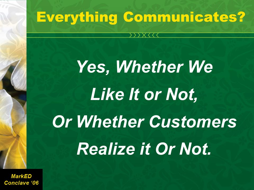 Yes, Whether We Like It or Not, Or Whether Customers Realize it Or Not.