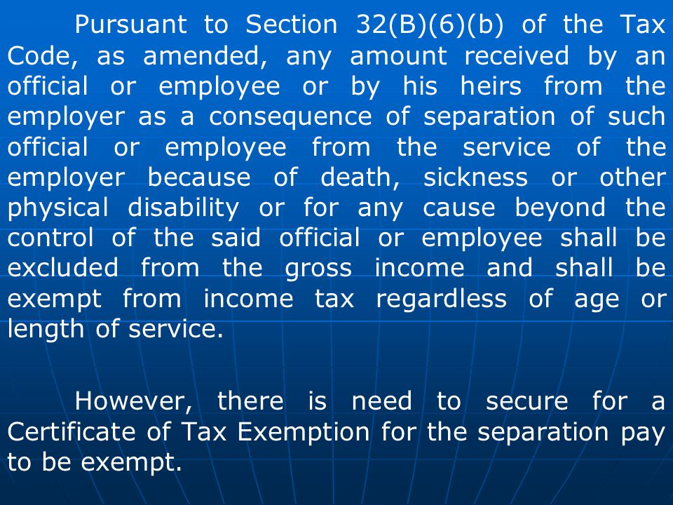 Pursuant to Section 32(B)(6)(b) of the Tax Code, as amended, any amount received by an official or employee or by his heirs from the employer as a con