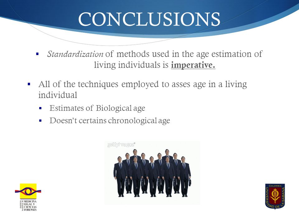 CONCLUSIONS  Standardization of methods used in the age estimation of living individuals is imperative.