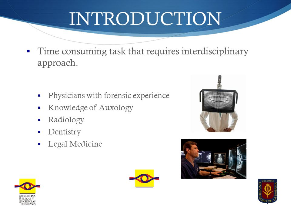 INTRODUCTION  Time consuming task that requires interdisciplinary approach.
