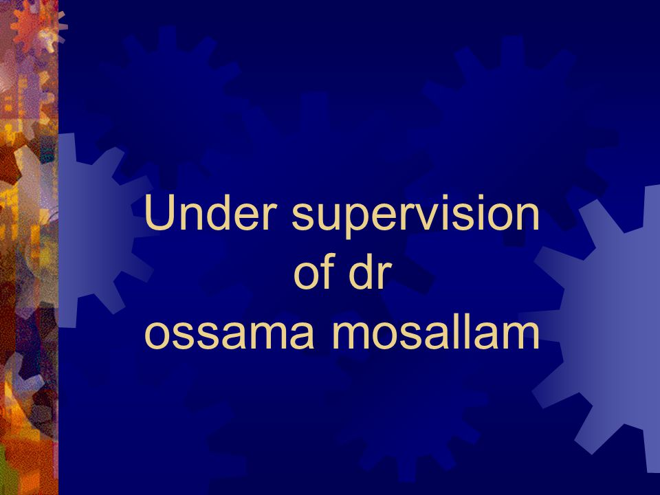 Under supervision of dr ossama mosallam