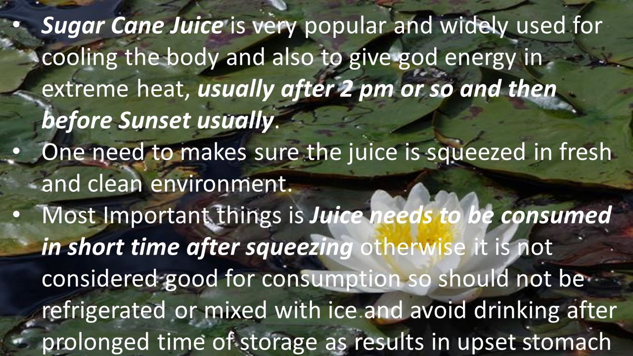 There are lot of cooling drinks easily available formulated according to Ayurvedic recipes- Like Khus roots ( Vala) and Sandal wood ( Chandan)………..