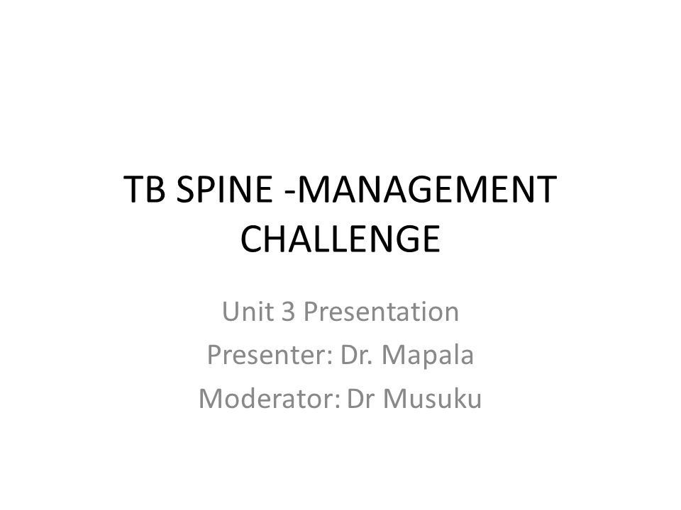 Presentation In spinal TB, onset of symptoms is usually insidious and disease progression is slow.