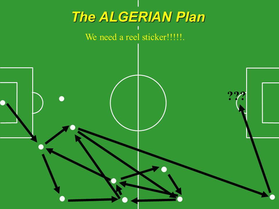 The ALGERIAN Plan ??? We need a reel sticker!!!!!.