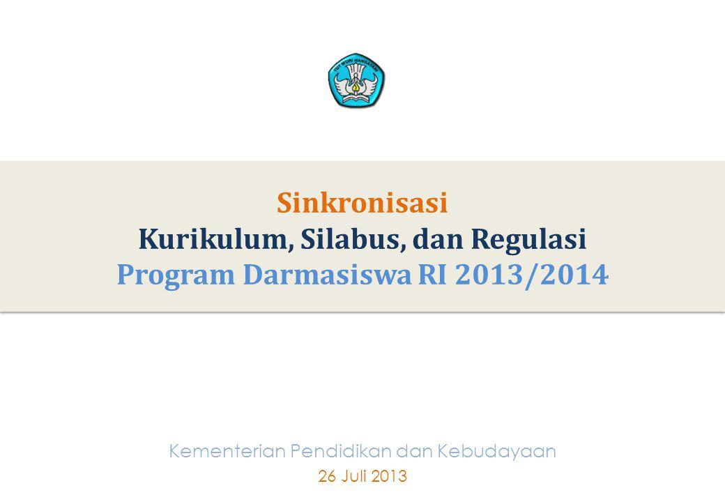 1 Sinkronisasi Kurikulum, Silabus, dan Regulasi Program Darmasiswa RI 2013/2014 1 Kementerian Pendidikan dan Kebudayaan 26 JuIi 2013