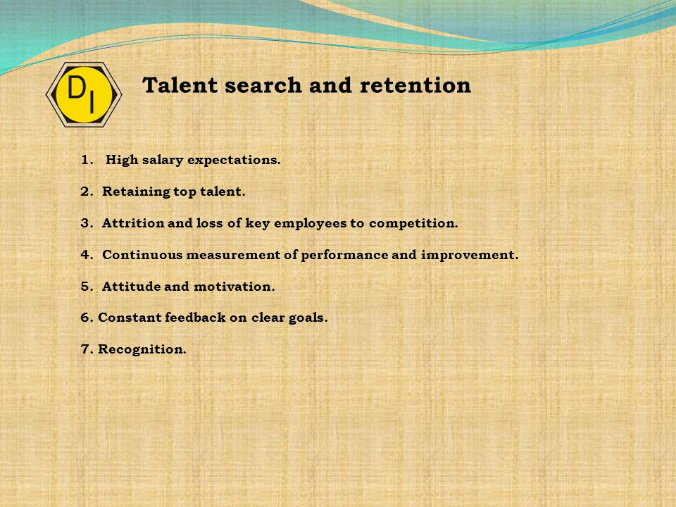 1.High salary expectations. 2. Retaining top talent.