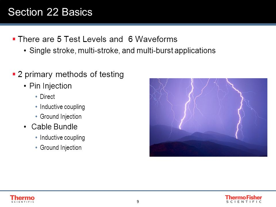 9 Section 22 Basics  There are 5 Test Levels and 6 Waveforms Single stroke, multi-stroke, and multi-burst applications  2 primary methods of testing