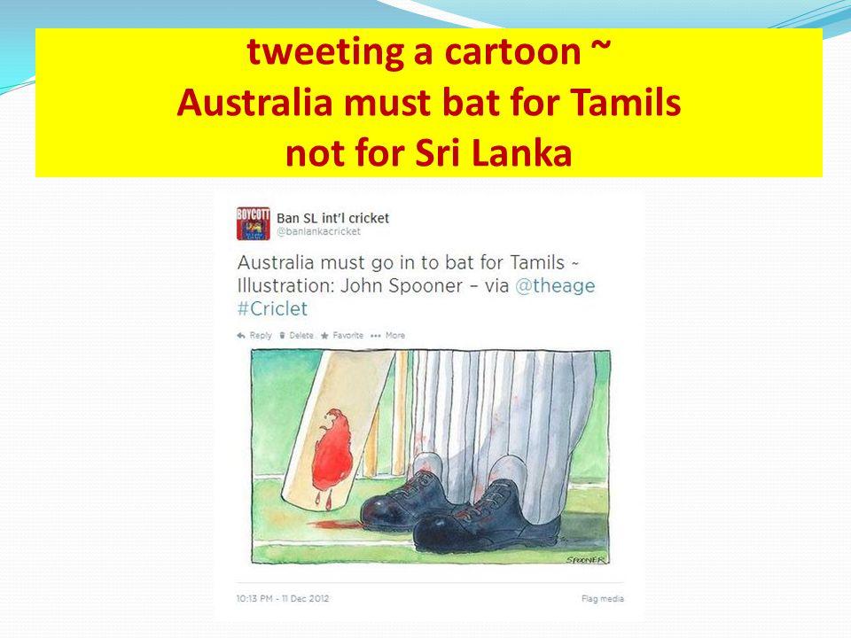 tweeting a cartoon ~ Australia must bat for Tamils not for Sri Lanka