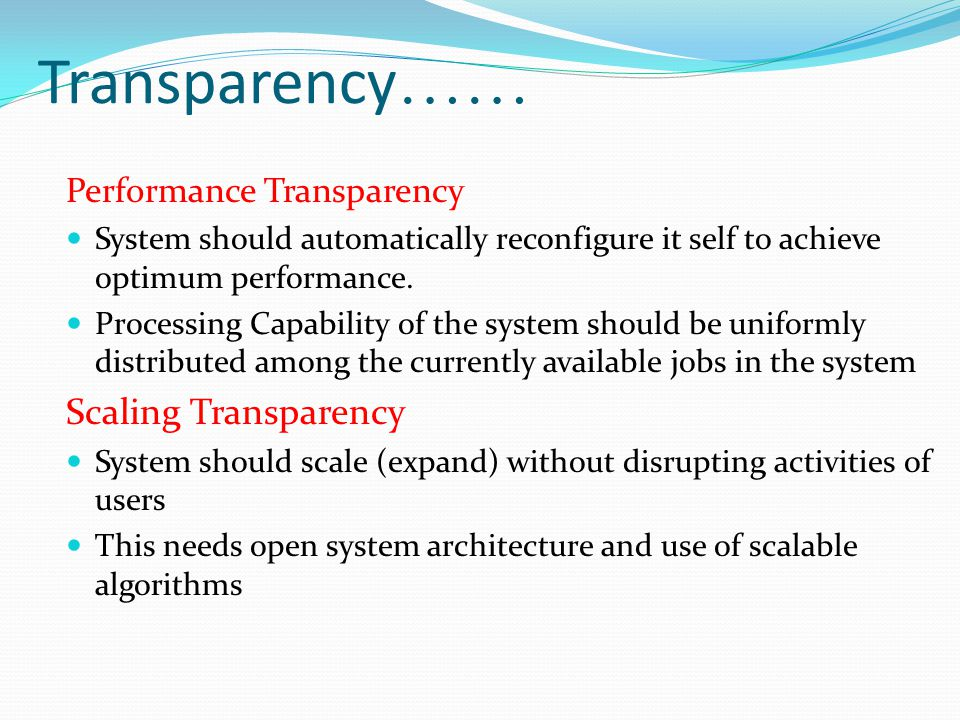 Transparency …… Performance Transparency System should automatically reconfigure it self to achieve optimum performance. Processing Capability of the