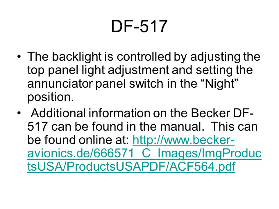 """DF-517 The backlight is controlled by adjusting the top panel light adjustment and setting the annunciator panel switch in the """"Night"""" position. Addit"""