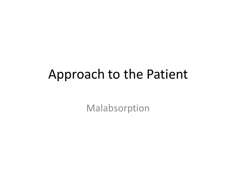 Approach to the Patient Malabsorption