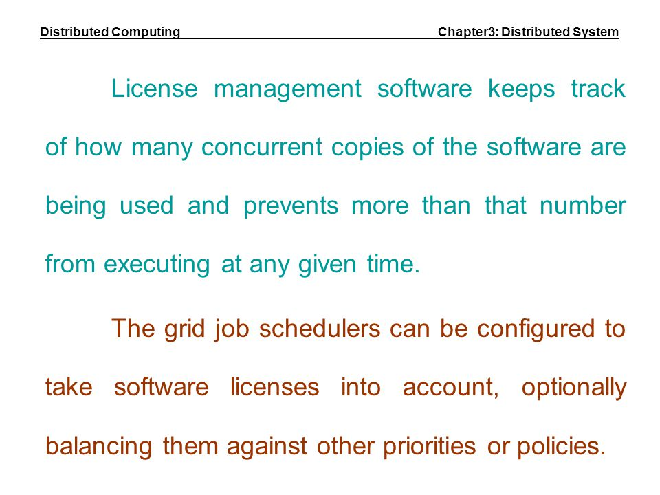 License management software keeps track of how many concurrent copies of the software are being used and prevents more than that number from executing