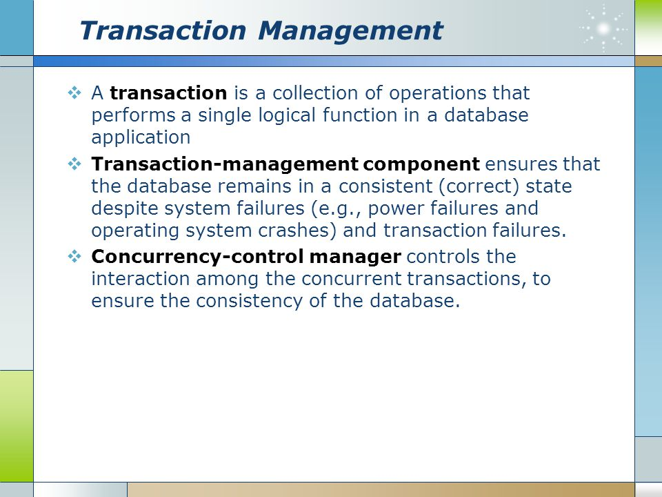 Transaction Management  A transaction is a collection of operations that performs a single logical function in a database application  Transaction-m