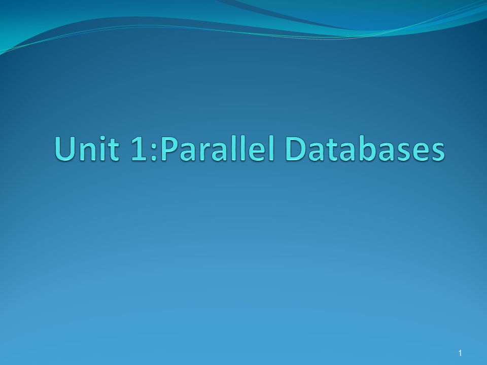 Parallel Databases Introduction I/O Parallelism Interquery Parallelism Intraquery Parallelism Intraoperation Parallelism Interoperation Parallelism Design of Parallel Systems 2