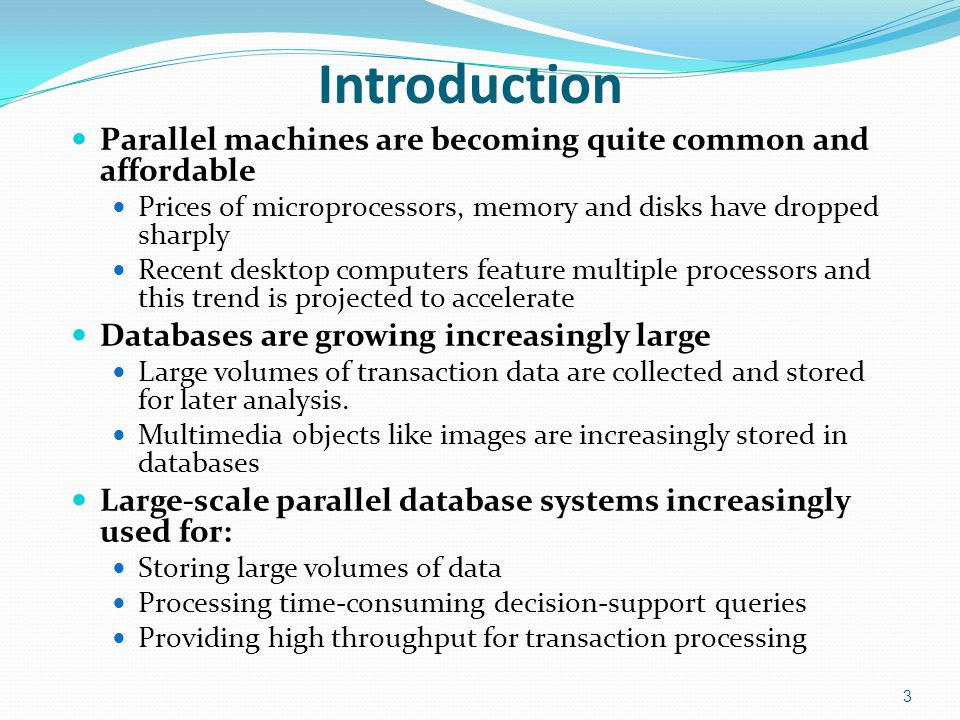 Parallelism in Databases Data can be partitioned across multiple disks for parallel I/O.