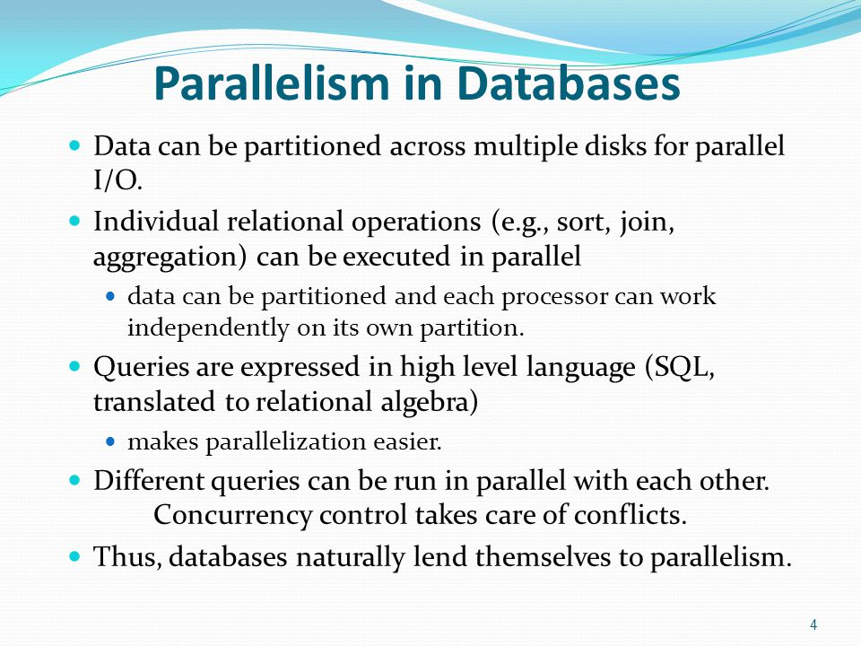 I/O Parallelism Reduce the time required to retrieve relations from disk by partitioning the relations on multiple disks.