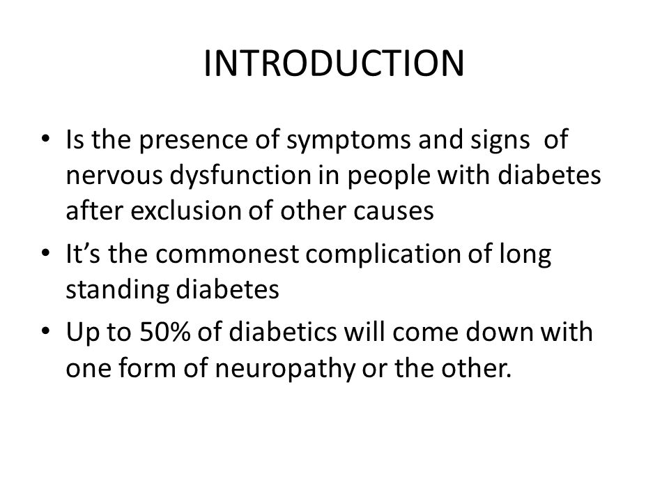 INTRODUCTION Is the presence of symptoms and signs of nervous dysfunction in people with diabetes after exclusion of other causes It's the commonest c
