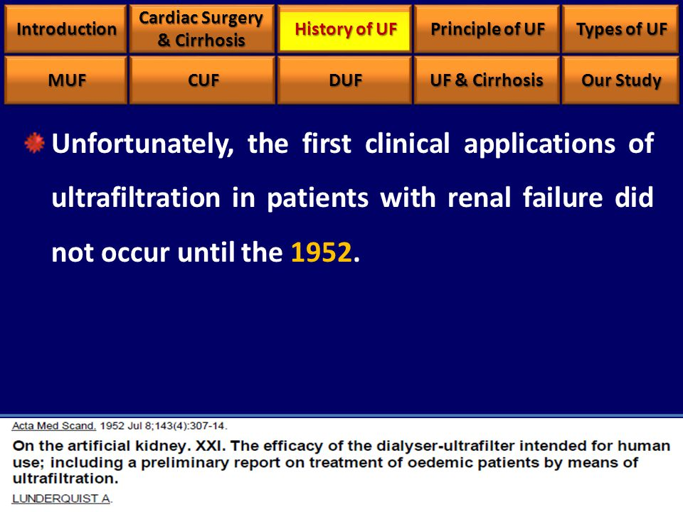 Unfortunately, the first clinical applications of ultrafiltration in patients with renal failure did not occur until the 1952.