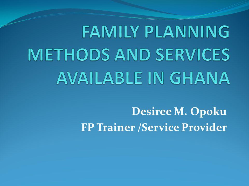 Desiree M. Opoku FP Trainer /Service Provider