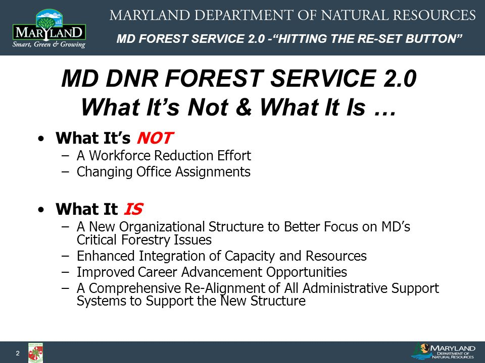 MD FOREST SERVICE 2.0 - HITTING THE RE-SET BUTTON 13 Responding to the New Normal : Making Lifestyle Changes Over the past several years, the Forest Service has done what it had to do to deal with the emergency budget crisis situations....
