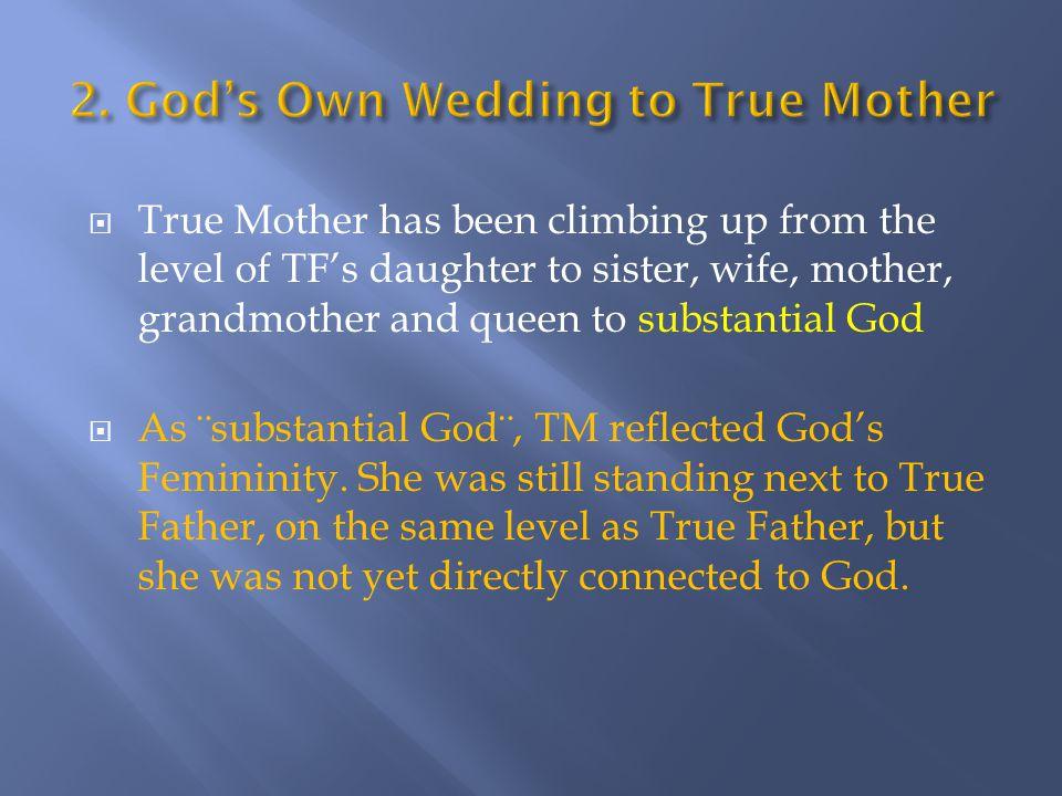  As ¨substantial God¨, TM reflected God's Femininity.