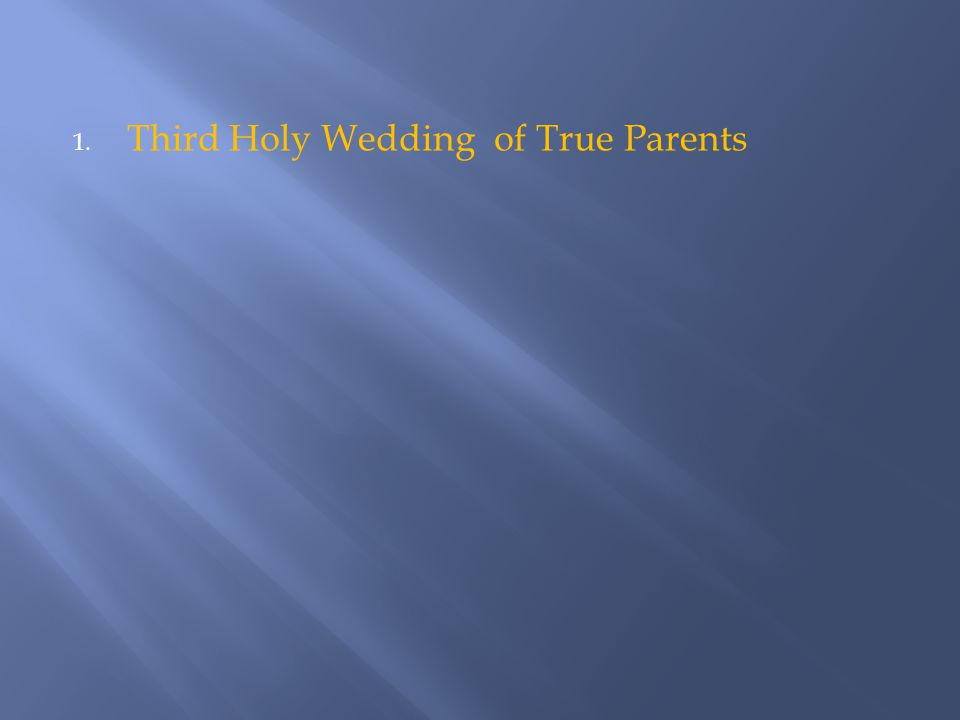 1. Third Holy Wedding of True Parents