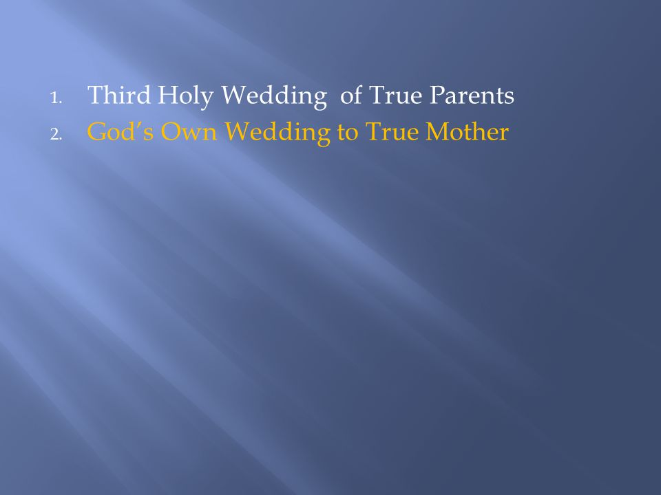 2. God's Own Wedding to True Mother