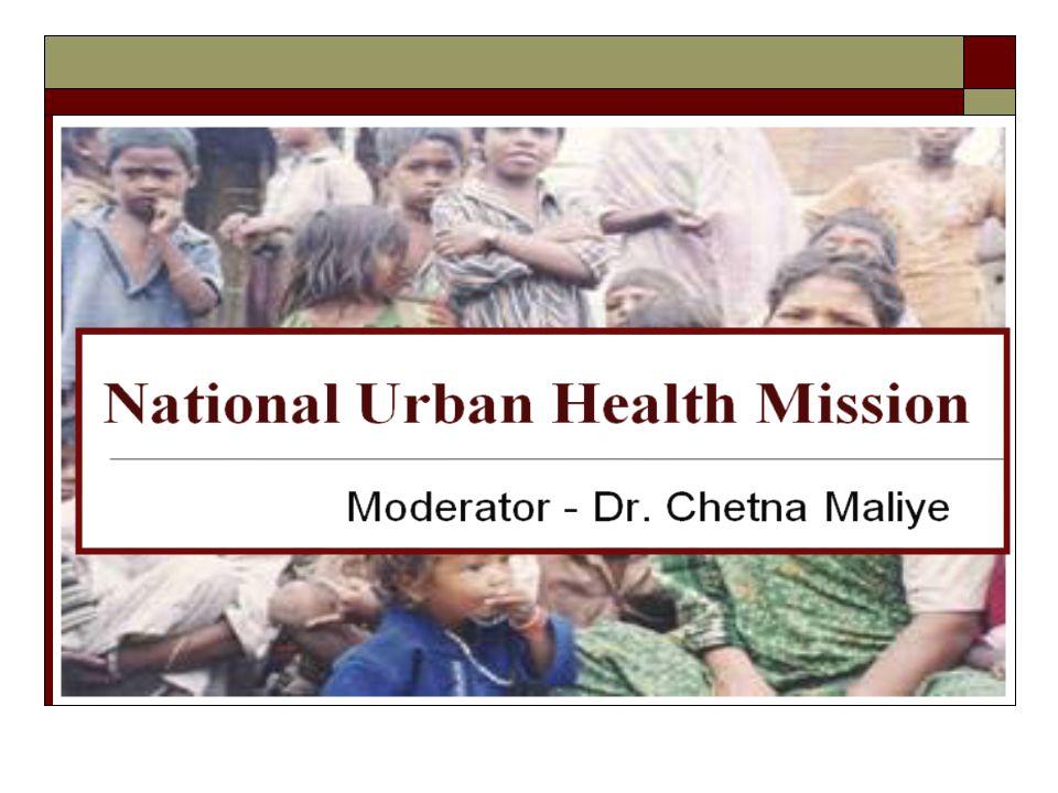 National Urban Health Mission Moderator - Dr. Chetna Maliye