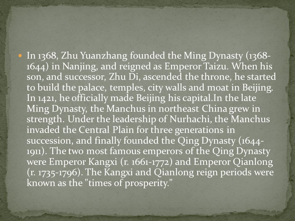 In 1368, Zhu Yuanzhang founded the Ming Dynasty (1368- 1644) in Nanjing, and reigned as Emperor Taizu.