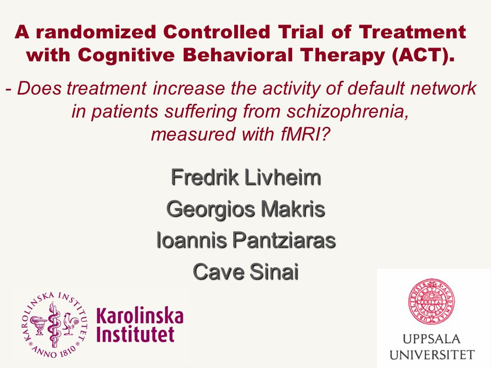 1.To study treatment effects of CBT/ACT in schizophrenia.