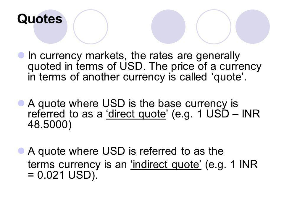 Base Currency / Terms Currency Changes are also expressed as appreciation or depreciation of one currency in terms of the second currency.